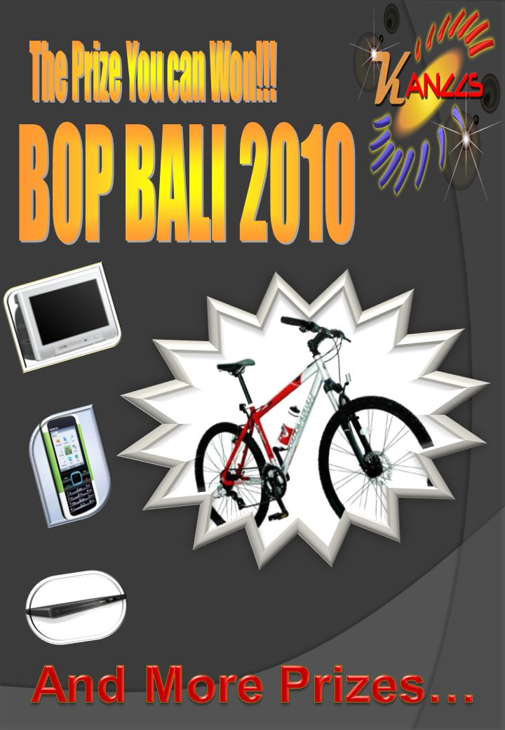 The Prize You can Won!!! BOP BALI 2010 And More Prizes…