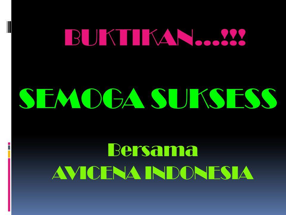 BUKTIKAN...!!! SEMOGA SUKSESS Bersama AVICENA INDONESIA
