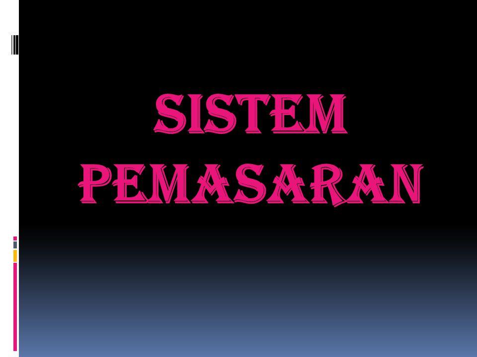 SISTEM PEMASARAN
