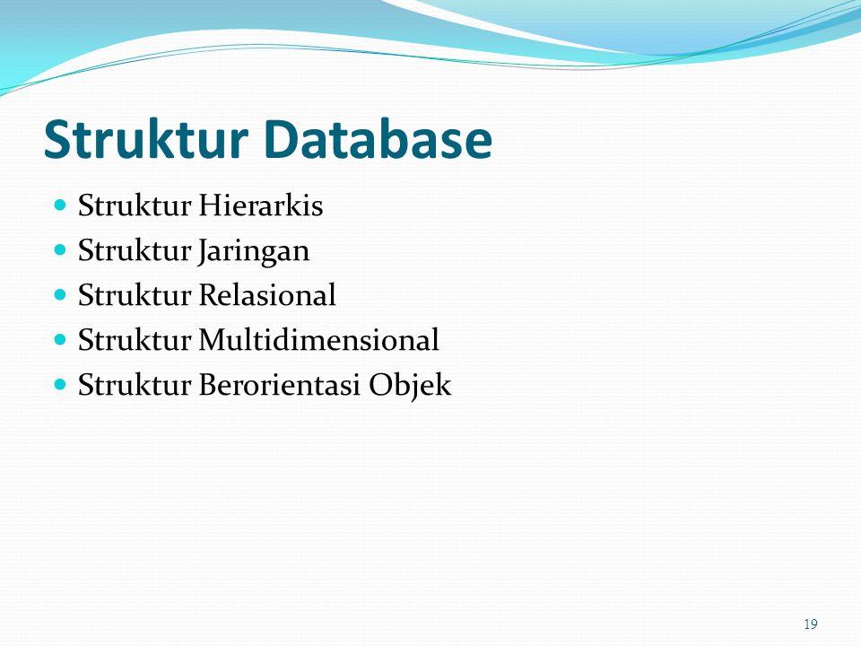 Struktur Database Struktur Hierarkis Struktur Jaringan