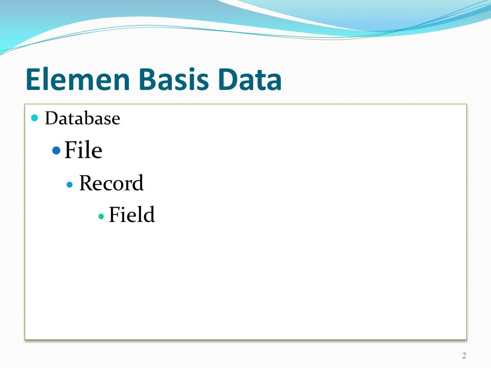 Elemen Basis Data Database File Record Field