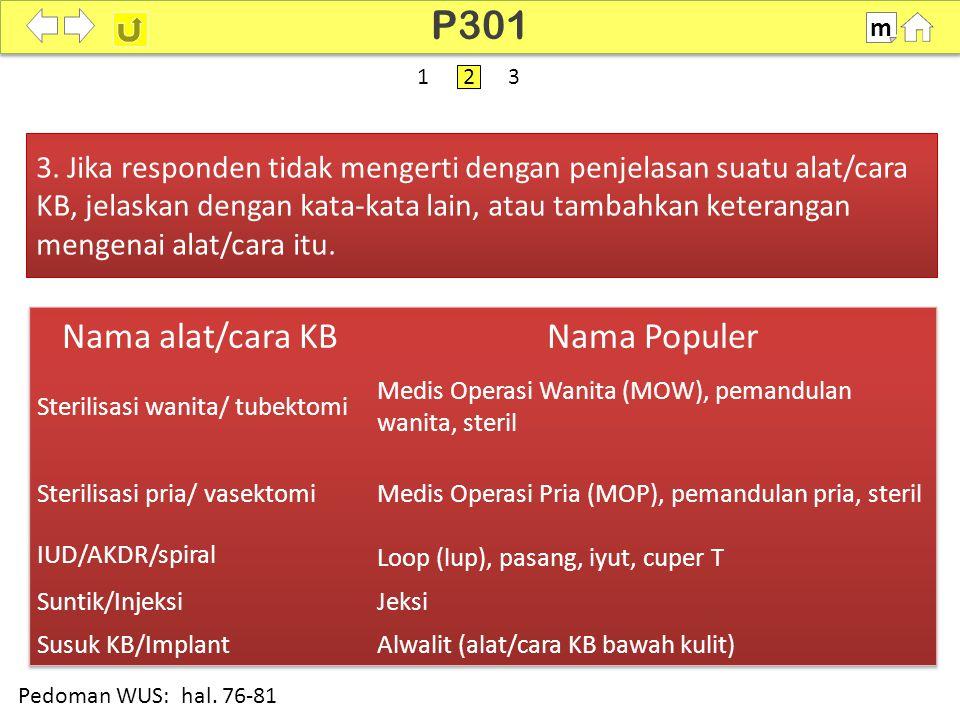 P301 Nama alat/cara KB Nama Populer