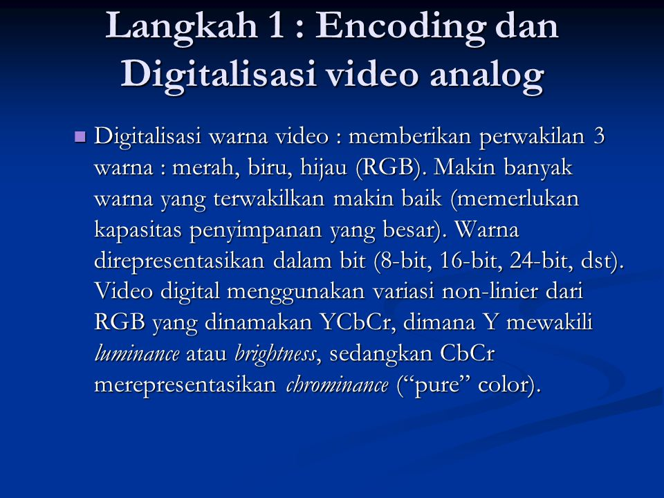 Langkah 1 : Encoding dan Digitalisasi video analog