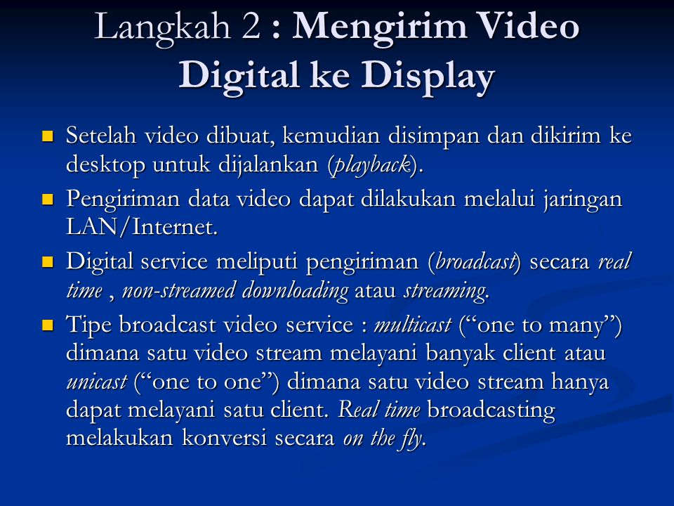 Langkah 2 : Mengirim Video Digital ke Display