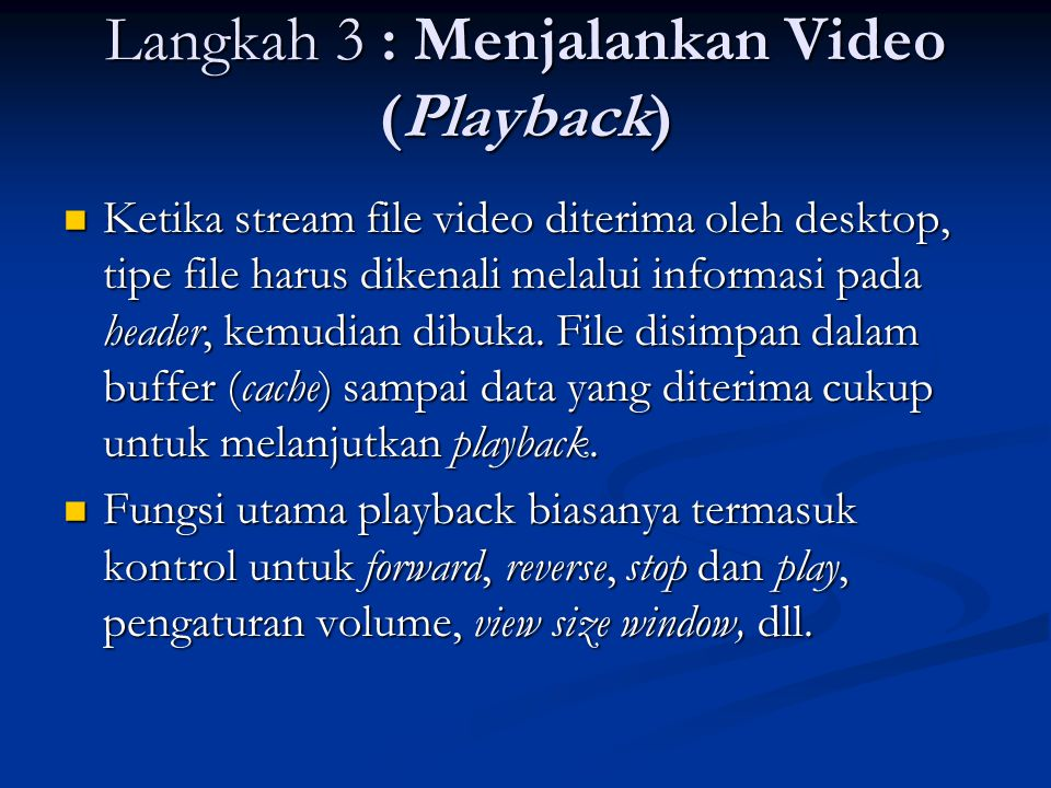 Langkah 3 : Menjalankan Video (Playback)
