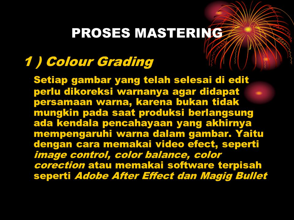 PROSES MASTERING 1 ) Colour Grading.