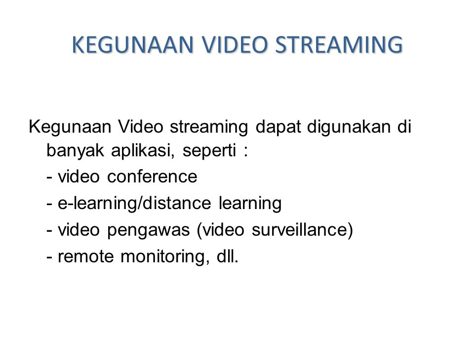 KEGUNAAN VIDEO STREAMING