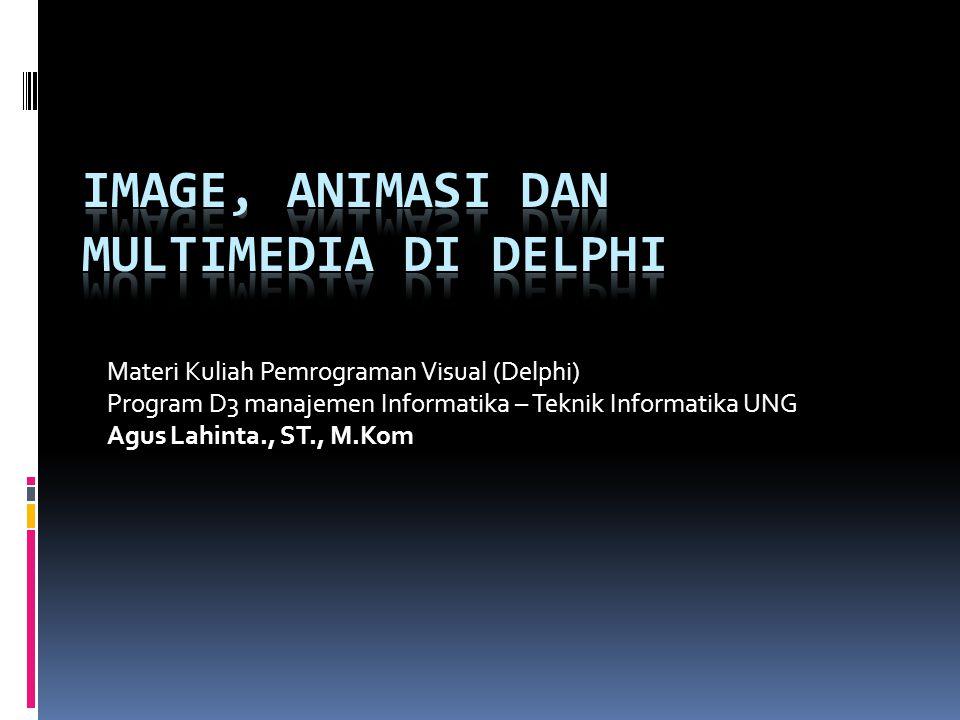 Image, Animasi dan Multimedia di Delphi