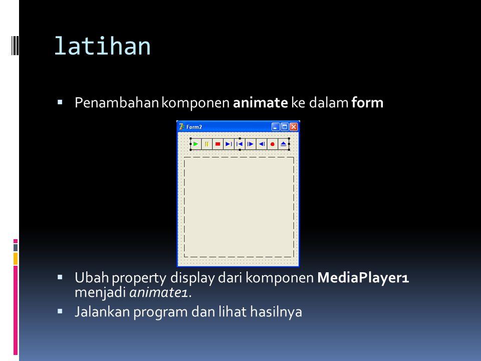 latihan Penambahan komponen animate ke dalam form