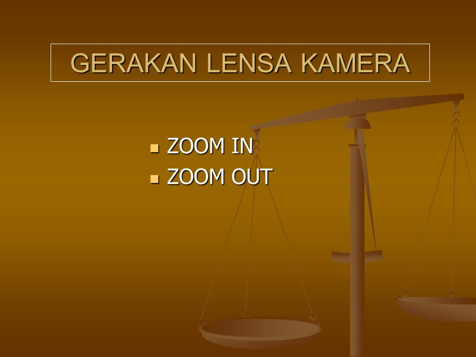 GERAKAN LENSA KAMERA ZOOM IN ZOOM OUT