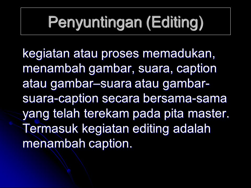 Penyuntingan (Editing)