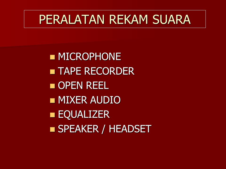 PERALATAN REKAM SUARA MICROPHONE TAPE RECORDER OPEN REEL MIXER AUDIO