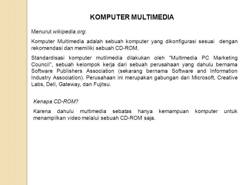 KOMPUTER MULTIMEDIA Menurut wikipedia.org: