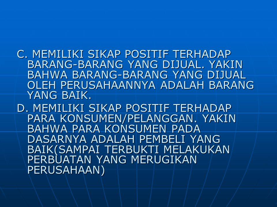C. MEMILIKI SIKAP POSITIF TERHADAP BARANG-BARANG YANG DIJUAL