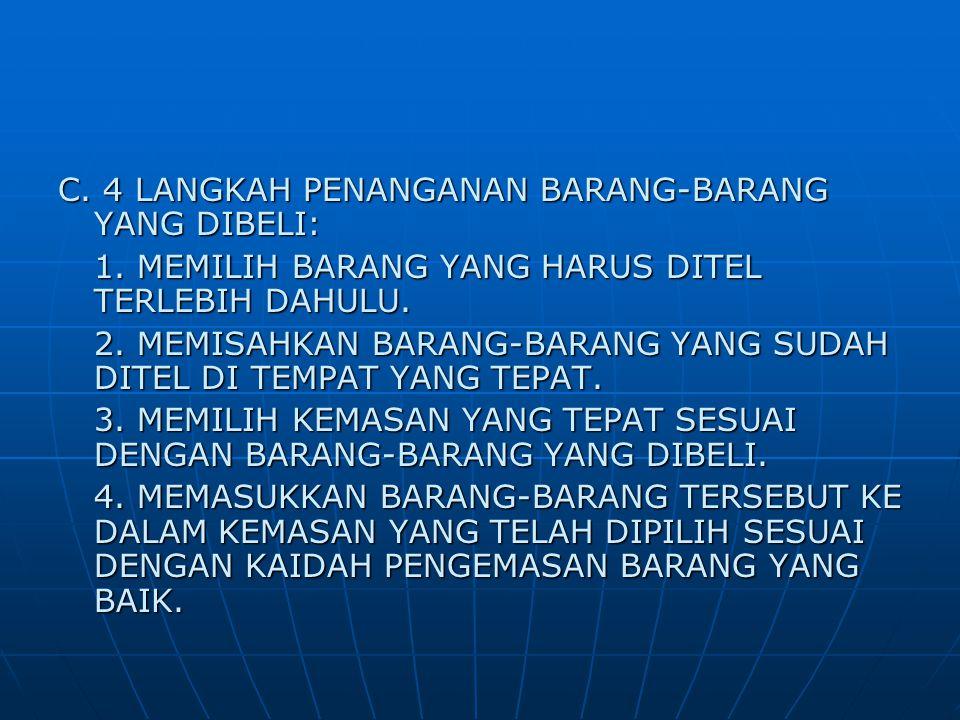 C. 4 LANGKAH PENANGANAN BARANG-BARANG YANG DIBELI: