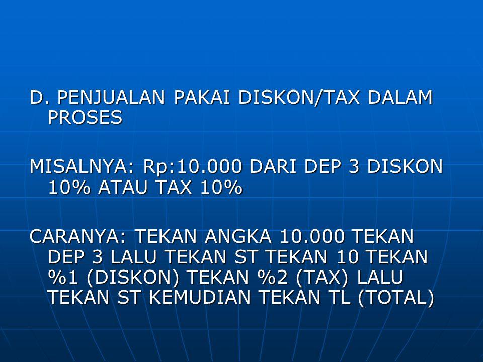 D. PENJUALAN PAKAI DISKON/TAX DALAM PROSES