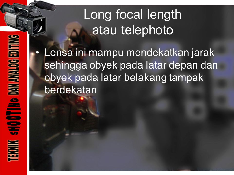 Long focal length atau telephoto