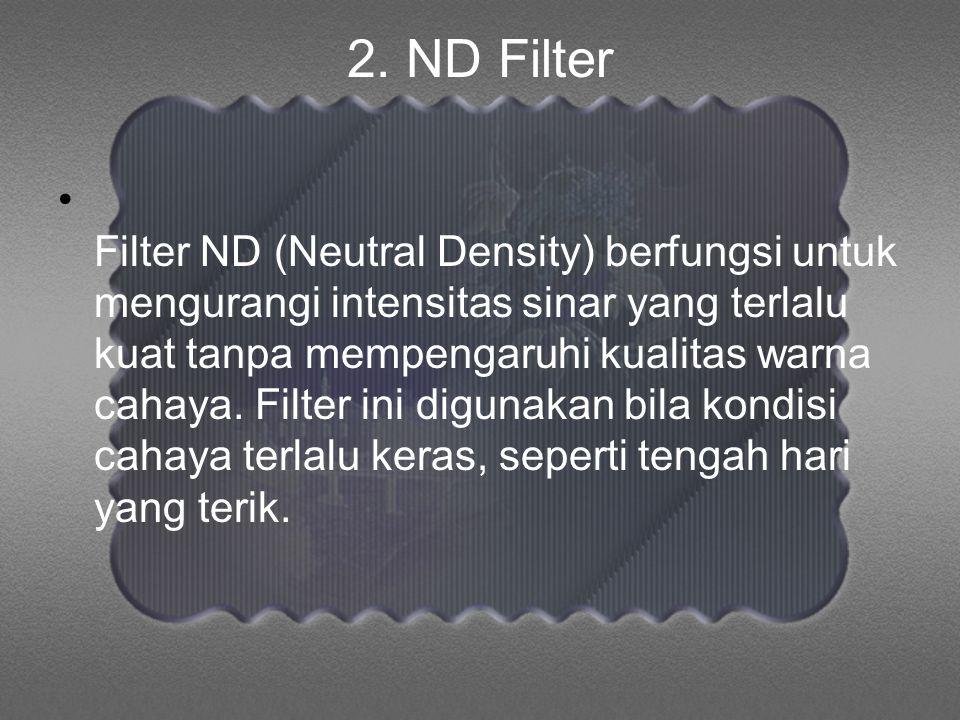 2. ND Filter
