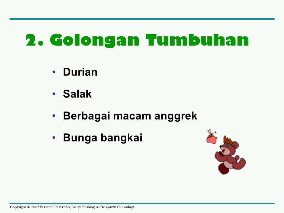 2. Golongan Tumbuhan Durian Salak Berbagai macam anggrek Bunga bangkai
