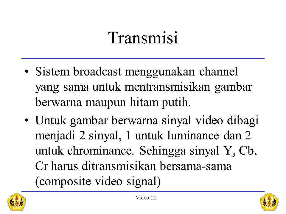 Transmisi Sistem broadcast menggunakan channel yang sama untuk mentransmisikan gambar berwarna maupun hitam putih.
