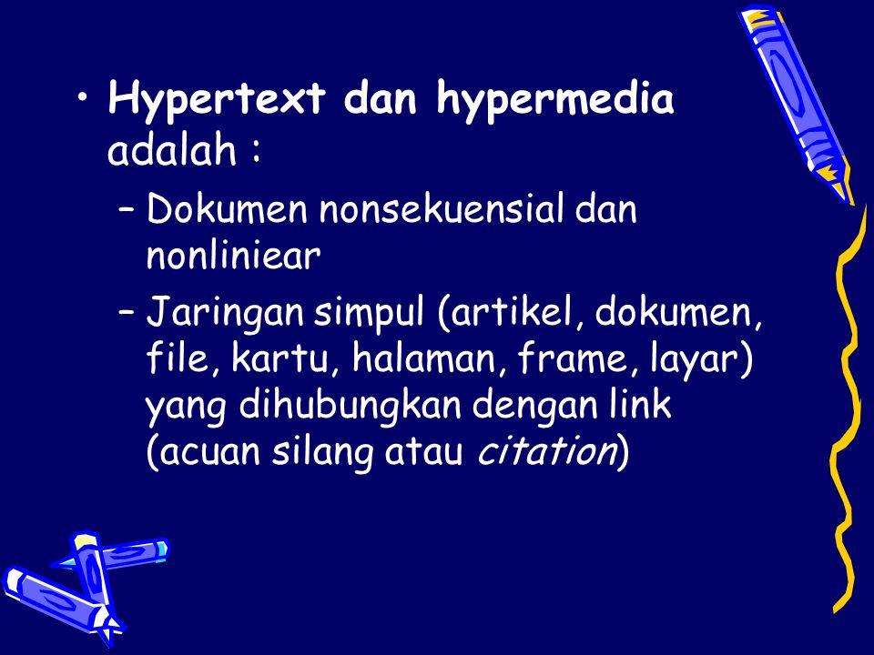 Hypertext dan hypermedia adalah :