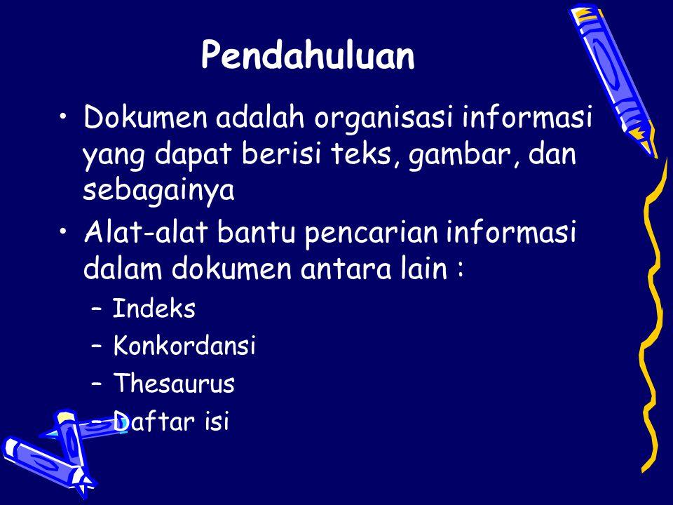 Pendahuluan Dokumen adalah organisasi informasi yang dapat berisi teks, gambar, dan sebagainya.