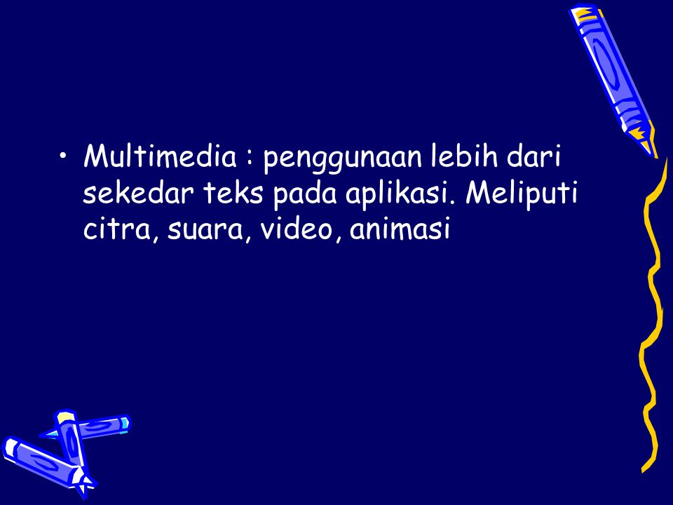 Multimedia : penggunaan lebih dari sekedar teks pada aplikasi