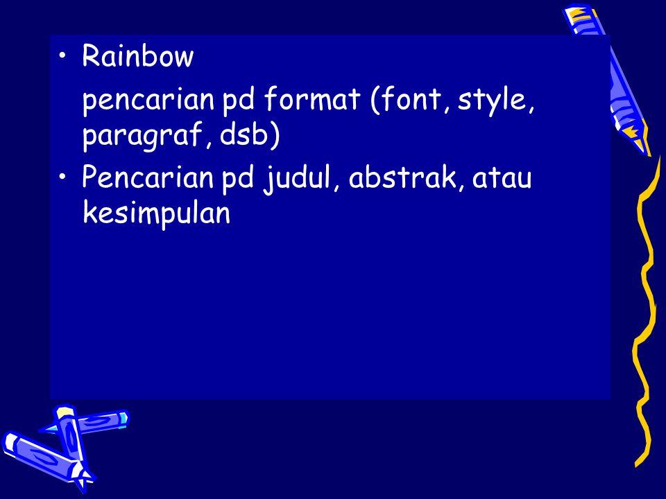 Rainbow pencarian pd format (font, style, paragraf, dsb) Pencarian pd judul, abstrak, atau kesimpulan.
