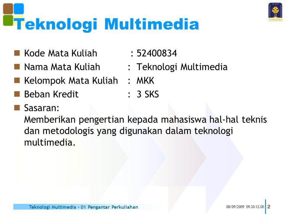 Teknologi Multimedia Kode Mata Kuliah : 52400834