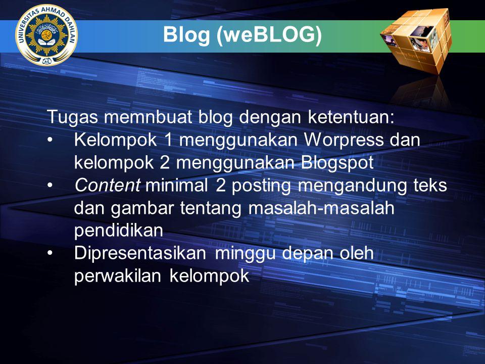 Blog (weBLOG) Tugas memnbuat blog dengan ketentuan: