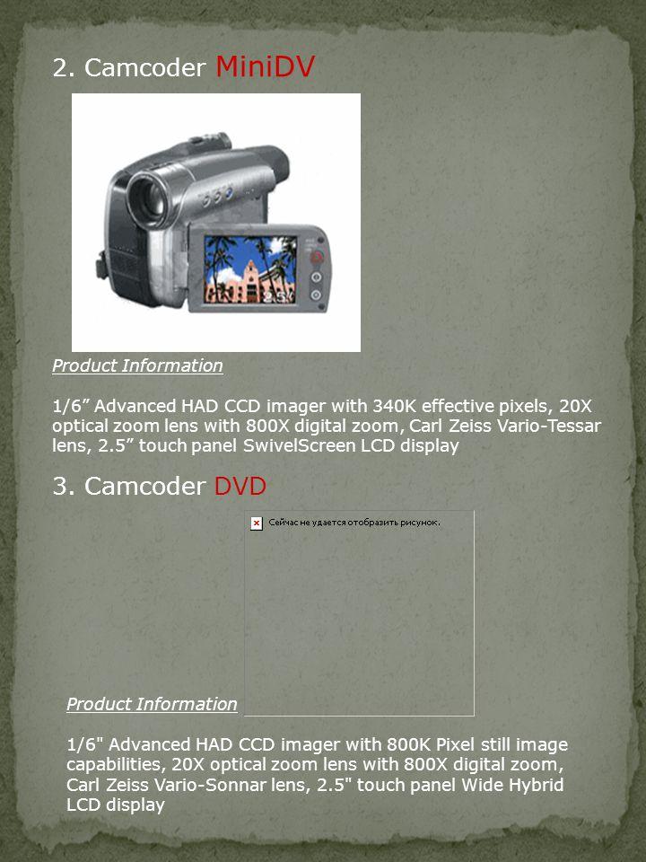 2. Camcoder MiniDV 3. Camcoder DVD