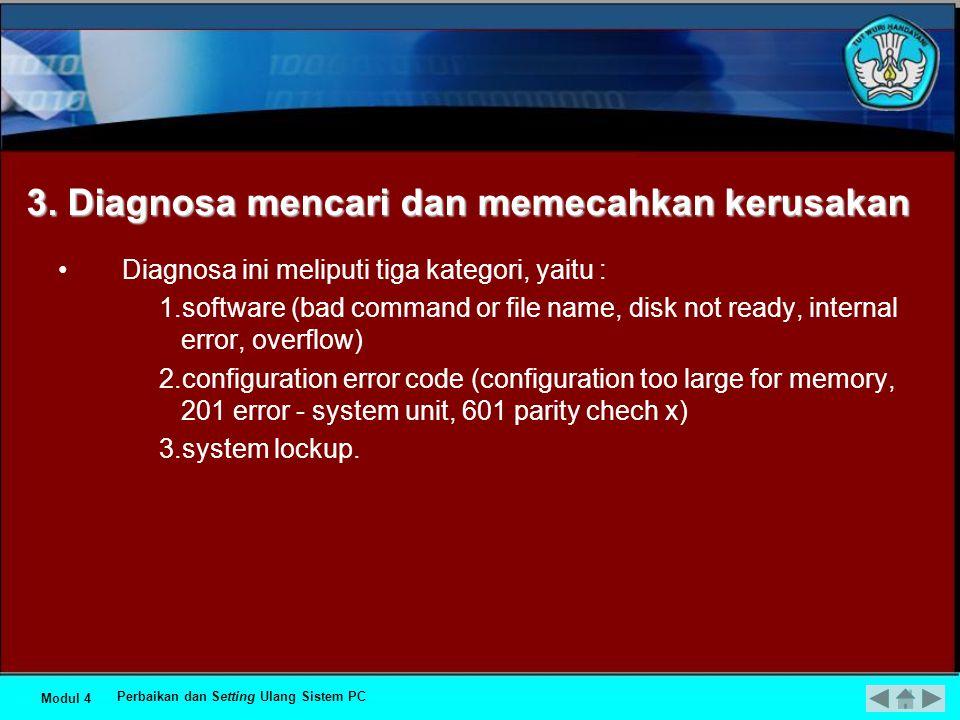3. Diagnosa mencari dan memecahkan kerusakan