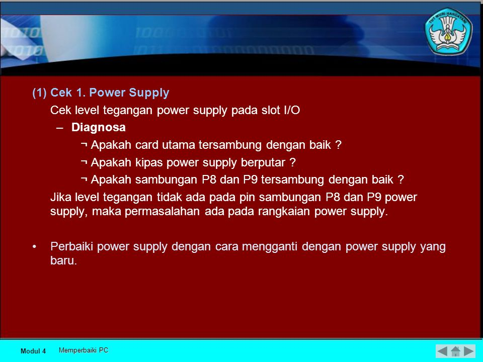 Cek level tegangan power supply pada slot I/O Diagnosa