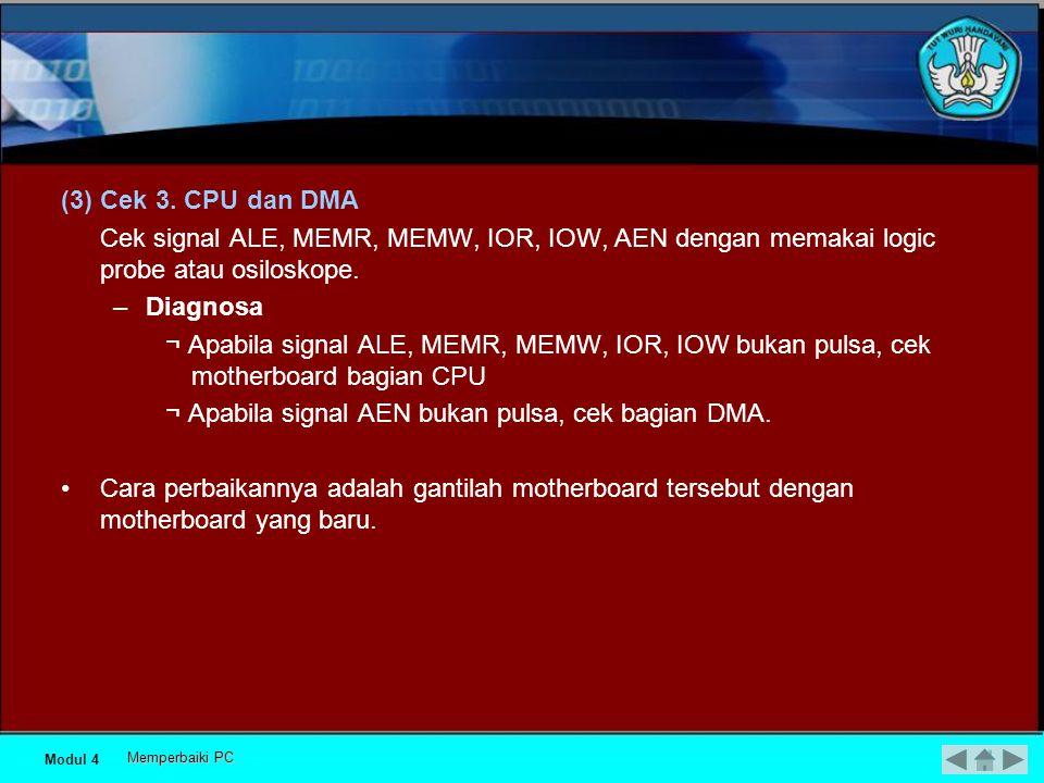 ¬ Apabila signal AEN bukan pulsa, cek bagian DMA.