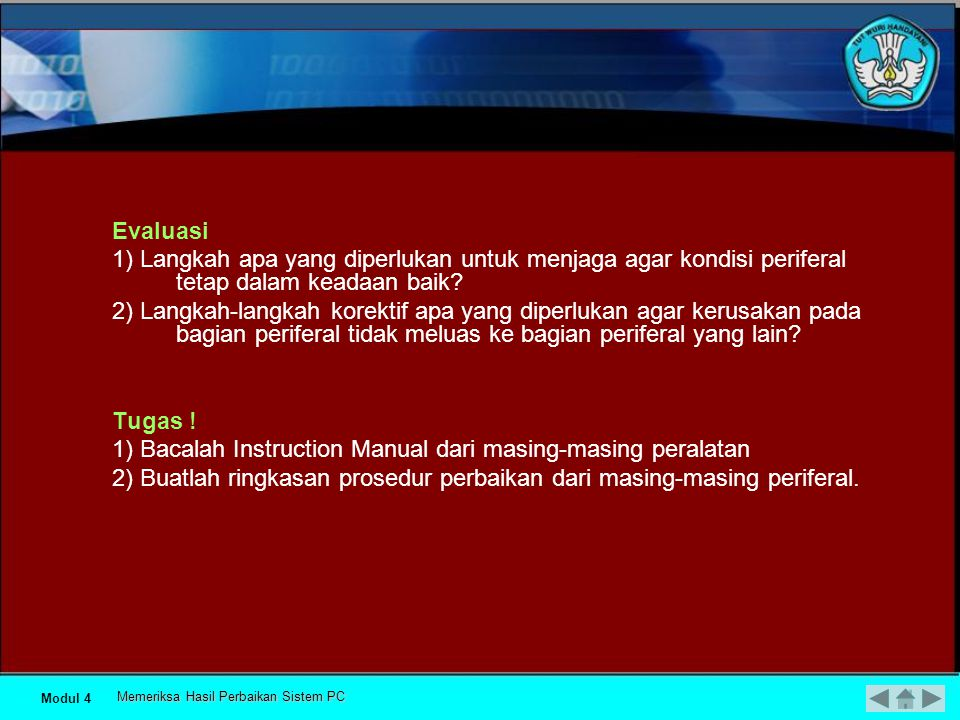 1) Bacalah Instruction Manual dari masing-masing peralatan