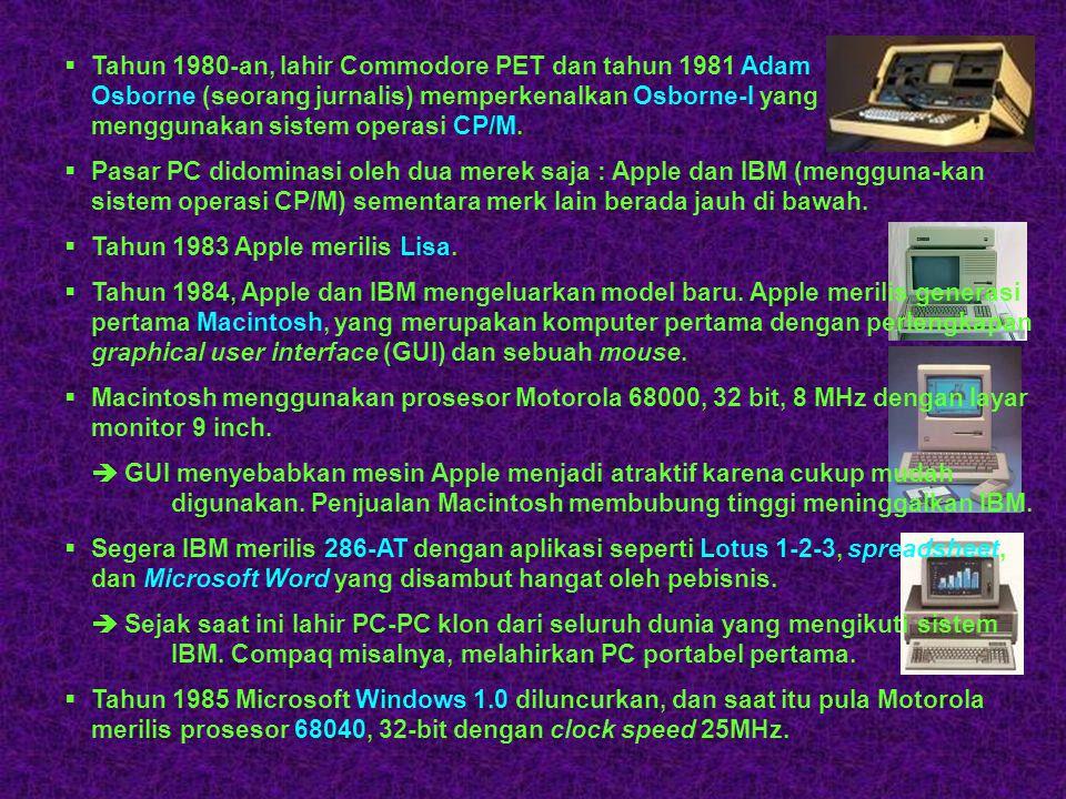 Tahun 1980-an, lahir Commodore PET dan tahun 1981 Adam Osborne (seorang jurnalis) memperkenalkan Osborne-I yang menggunakan sistem operasi CP/M.