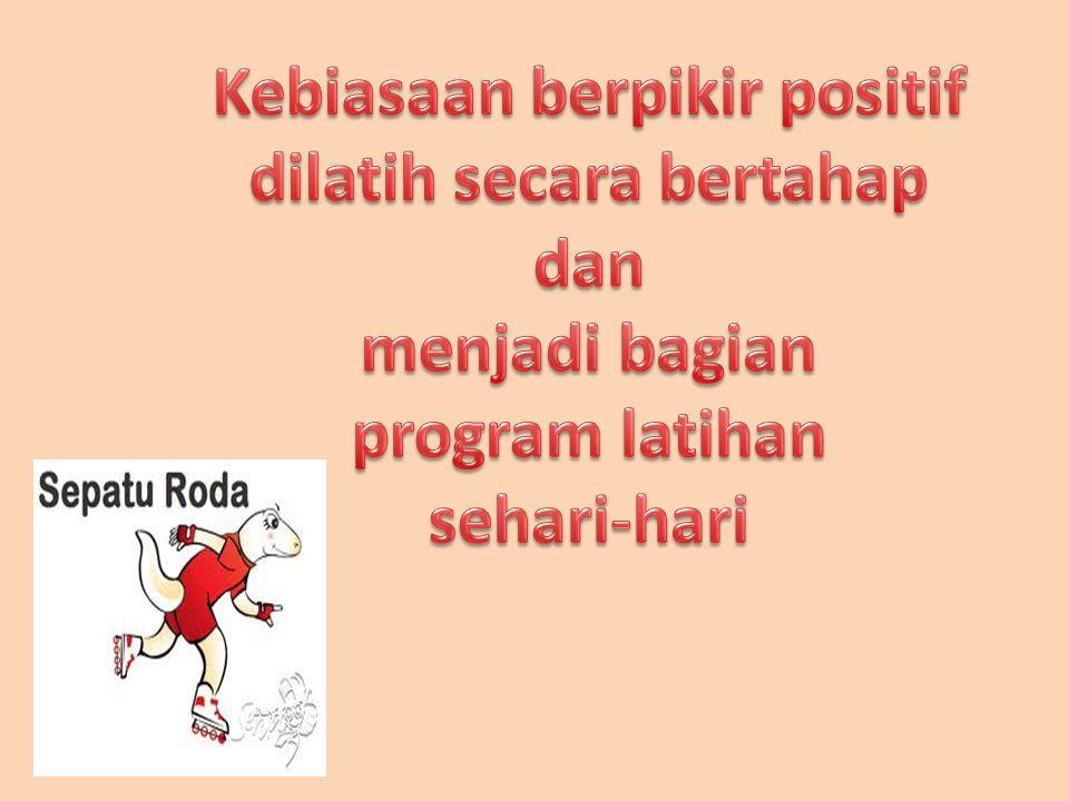 Kebiasaan berpikir positif dilatih secara bertahap dan