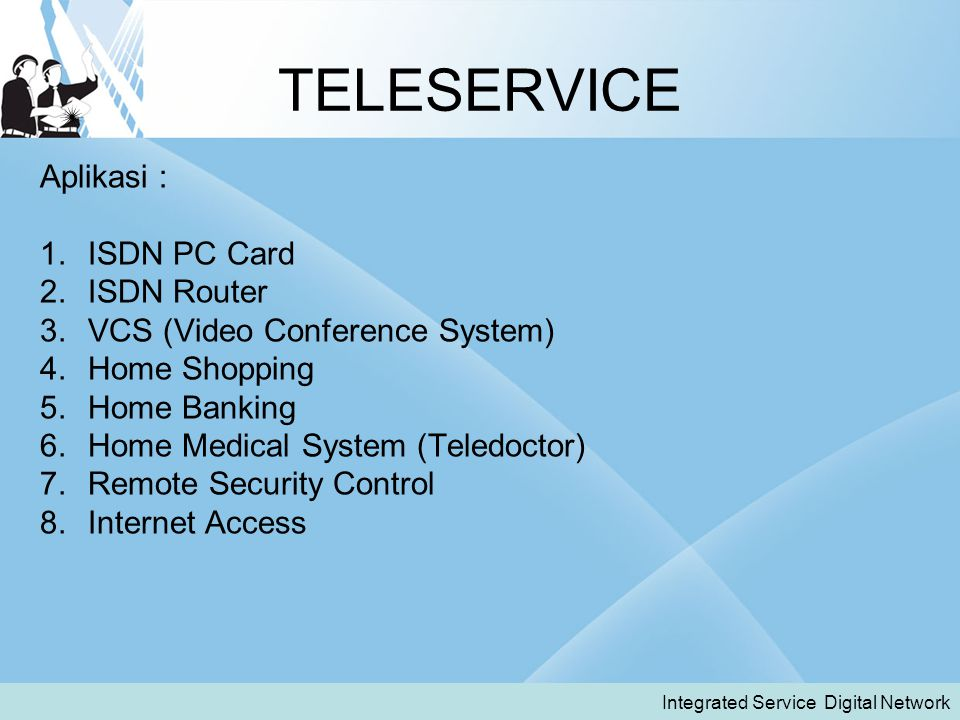 TELESERVICE Aplikasi : ISDN PC Card ISDN Router