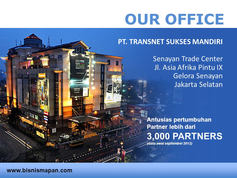 OUR OFFICE 3,000 PARTNERS PT. TRANSNET SUKSES MANDIRI