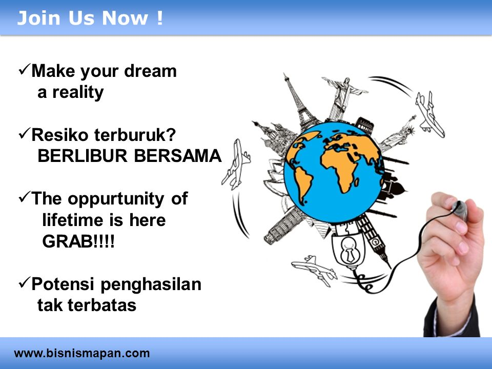 Join Us Now ! Make your dream a reality Resiko terburuk