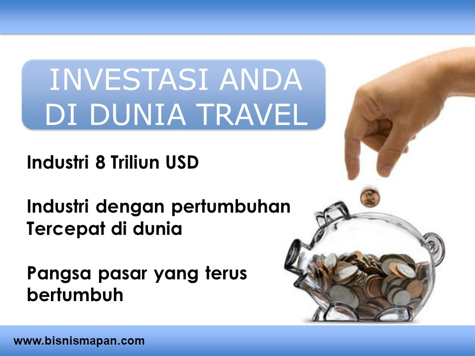 INVESTASI ANDA DI DUNIA TRAVEL Industri 8 Triliun USD