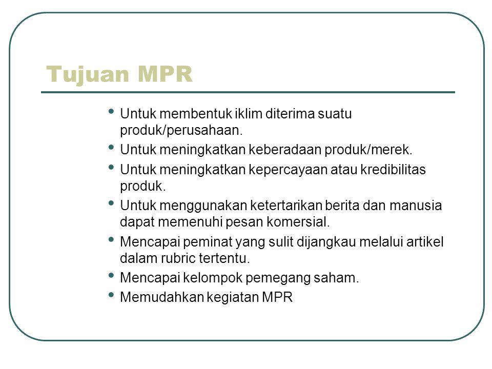 Tujuan MPR Untuk membentuk iklim diterima suatu produk/perusahaan.