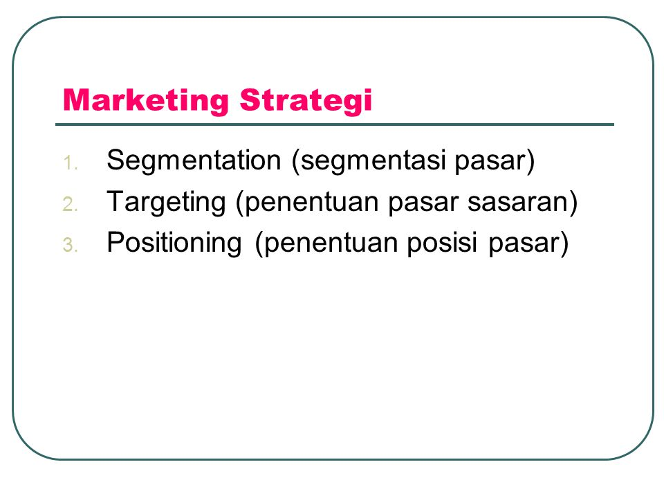 Marketing Strategi Segmentation (segmentasi pasar)