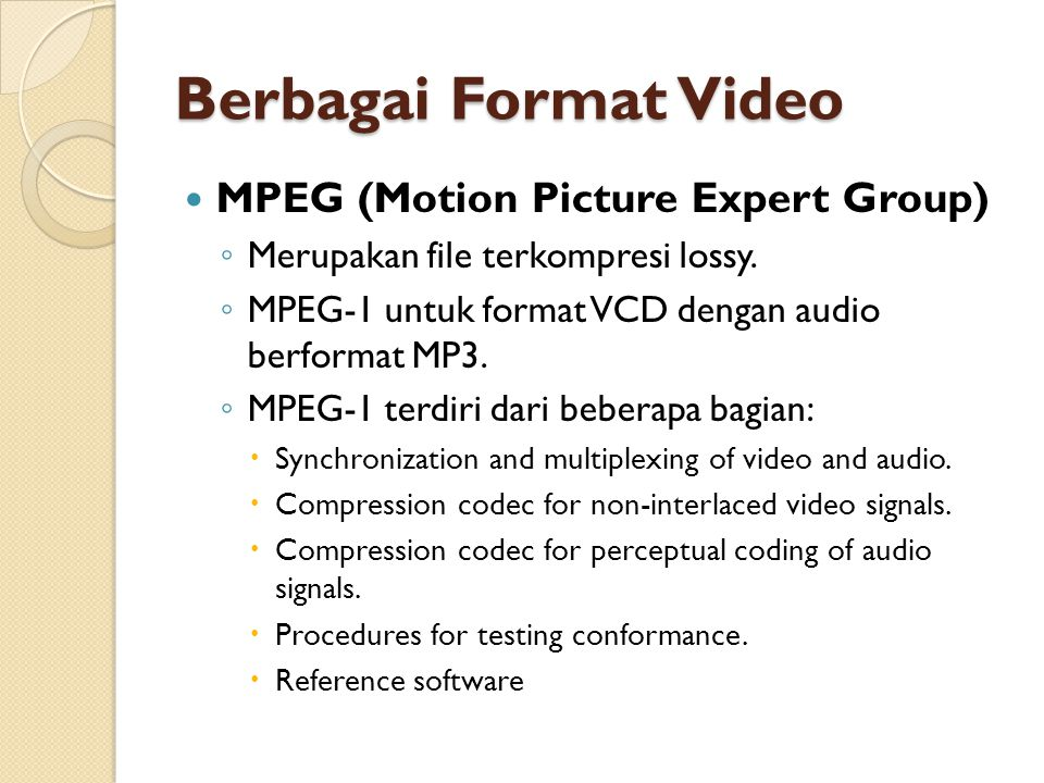 Berbagai Format Video MPEG (Motion Picture Expert Group)