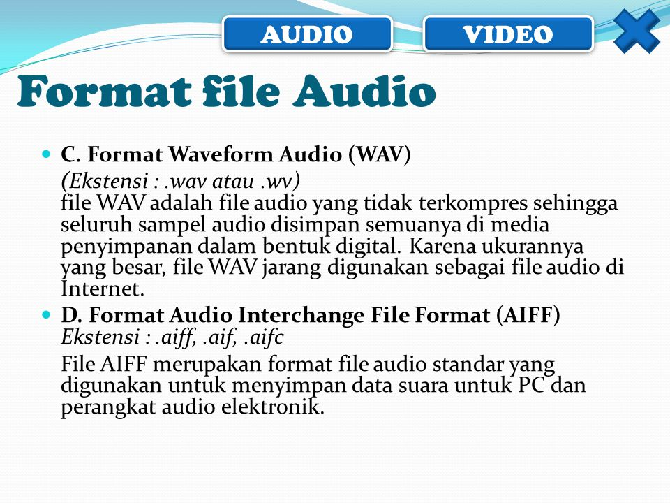 Format file Audio C. Format Waveform Audio (WAV)