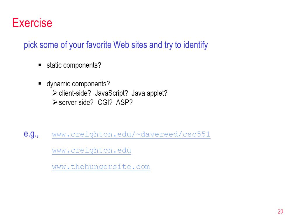 Exercise pick some of your favorite Web sites and try to identify