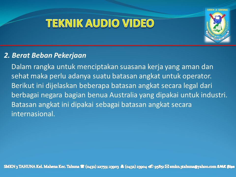 TEKNIK AUDIO VIDEO 2. Berat Beban Pekerjaan