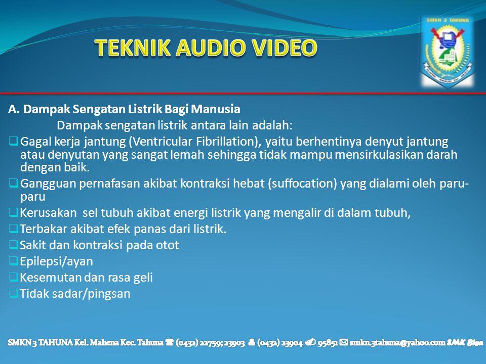 TEKNIK AUDIO VIDEO A. Dampak Sengatan Listrik Bagi Manusia