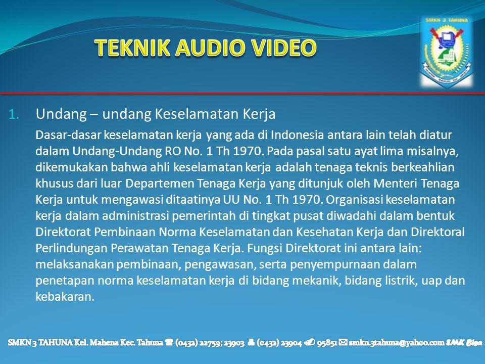 TEKNIK AUDIO VIDEO Undang – undang Keselamatan Kerja