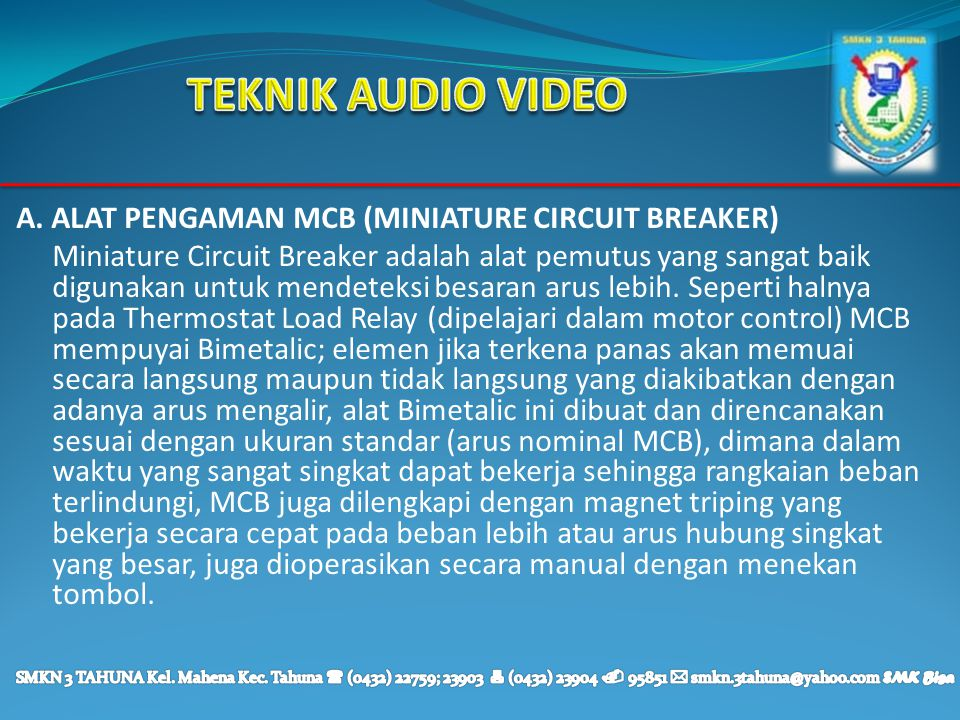 TEKNIK AUDIO VIDEO A. ALAT PENGAMAN MCB (MINIATURE CIRCUIT BREAKER)